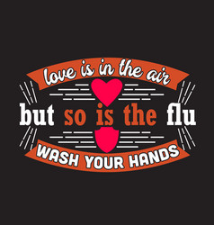 Virus quotes and slogan good for print love is in vector