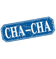 Cha-cha blue square vintage grunge isolated sign vector