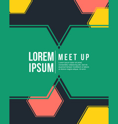geometric cover design meet up card colorful style vector image vector image