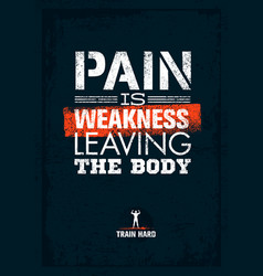 Pain is weakness leaving the body gym and fitness vector