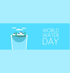 world water day drink glass banner for awareness vector image