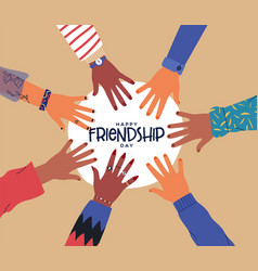 Friendship day card diversity people hands vector