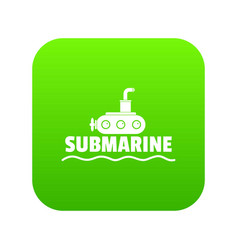 submarine icon green vector image