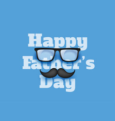 happy fathers day blue greeting background vector image