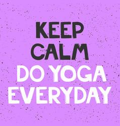 Keep calm do yoga everyday sticker for social vector
