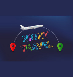 night travel travel banner with aircraft and vector image