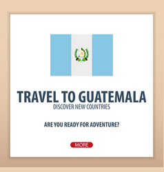 Travel to guatemala discover and explore new vector