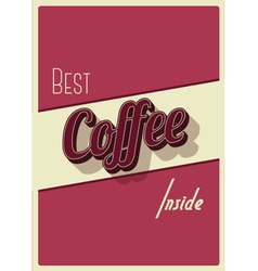 Best coffee inside vector image