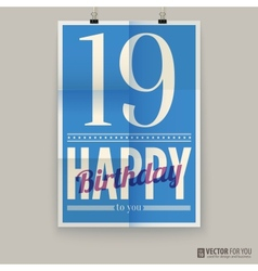 Happy birthday poster card nineteen years old vector image