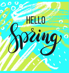 hello spring lettering on hand drawn background vector image vector image