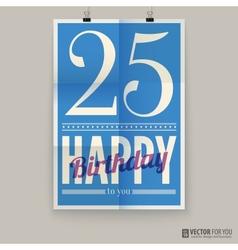 Happy birthday poster card twenty-five five years vector