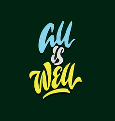 all is well hand lettering typography poster vector image