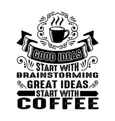 Good ideas start with brainstorming good for print vector