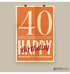 Happy birthday poster card forty years old vector