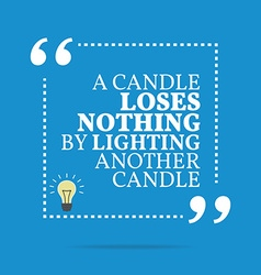 Inspirational motivational quote A candle loses vector