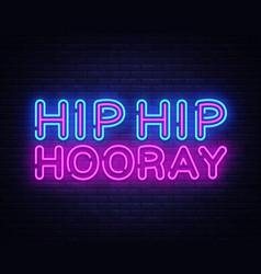 hip hip hooray neon text design template vector image
