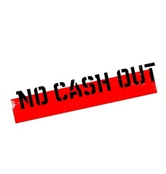 No Cash Out rubber stamp vector image
