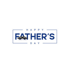 Happy fathers day typography design vector