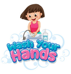Wash your hands poster design with girl washing vector
