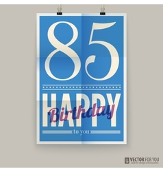 Happy birthday poster card eighty-five years old vector image