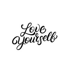 Love yourself hand written lettering quote vector