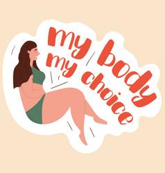 My body my choice concept vector