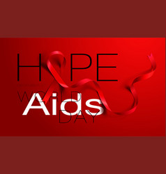 World aids day concept hope aids awareness vector