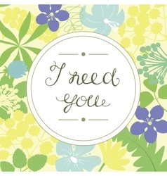 Hand lettering i need you performed in the round vector
