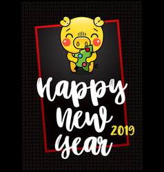 greeting card happy new year 2019 year of the vector image