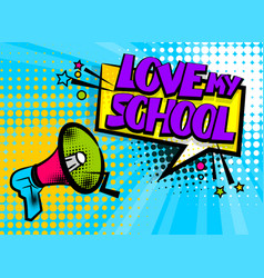Megaphone pop art love school vector