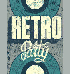 Typographic retro party grunge poster design vector