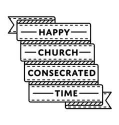 Happy church consecrated time greeting emblem vector