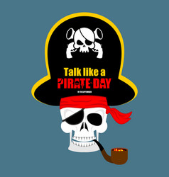 international talk like a pirate day skull pirate vector image