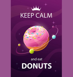 Keep calm and eat donuts funny motivation vector