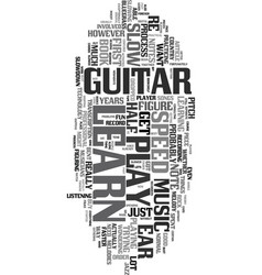 You can learn to play the guitar by ear text word vector