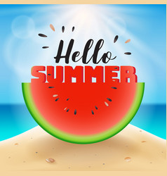 hello summer lettering on watermelon sliced vector image