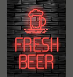 fresh beer neon sign or emblem on black brick wall vector image