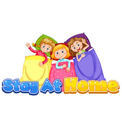 font design for stay at home with three girls vector image
