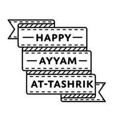 happy ayyam at-tashrik greeting emblem vector image