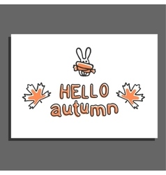 Hello autumn greeting card with maple leaves and vector image