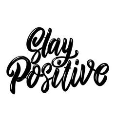 stay positive lettering phrase design element for vector image