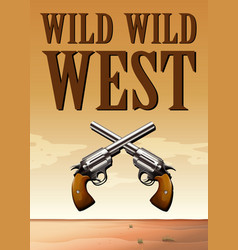 Poster of wild west with two fireguns vector