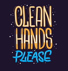 Clean hands please motivational slogan hand drawn vector