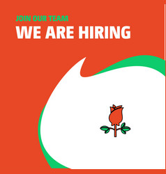 Join our team busienss company rose we are hiring vector