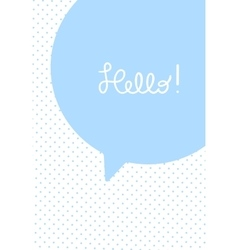 Greeting card or poster template Speech bubble vector image vector image