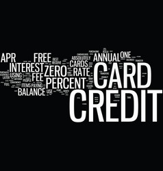 free credit cards zero percent apr and no annual vector image vector image