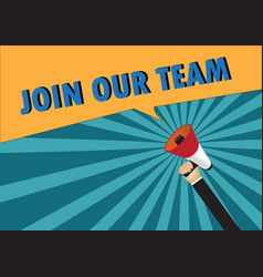 Hand holding megaphone to speech - join our team vector