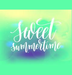 Sweet summertime hand lettering vector