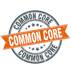 common core round grunge ribbon stamp vector image