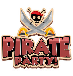 font design for word pirate party with swords and vector image